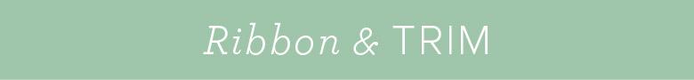 Ribbon & Trim