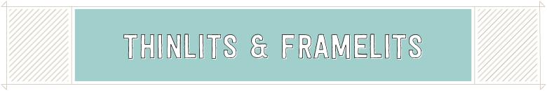 Thinlits & Framelits