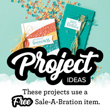 Project Ideas using a FREE Sale-A-Bration Item